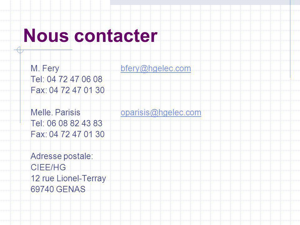 Nous contacter M. Fery bfery@hgelec.com Tel: 04 72 47 06 08