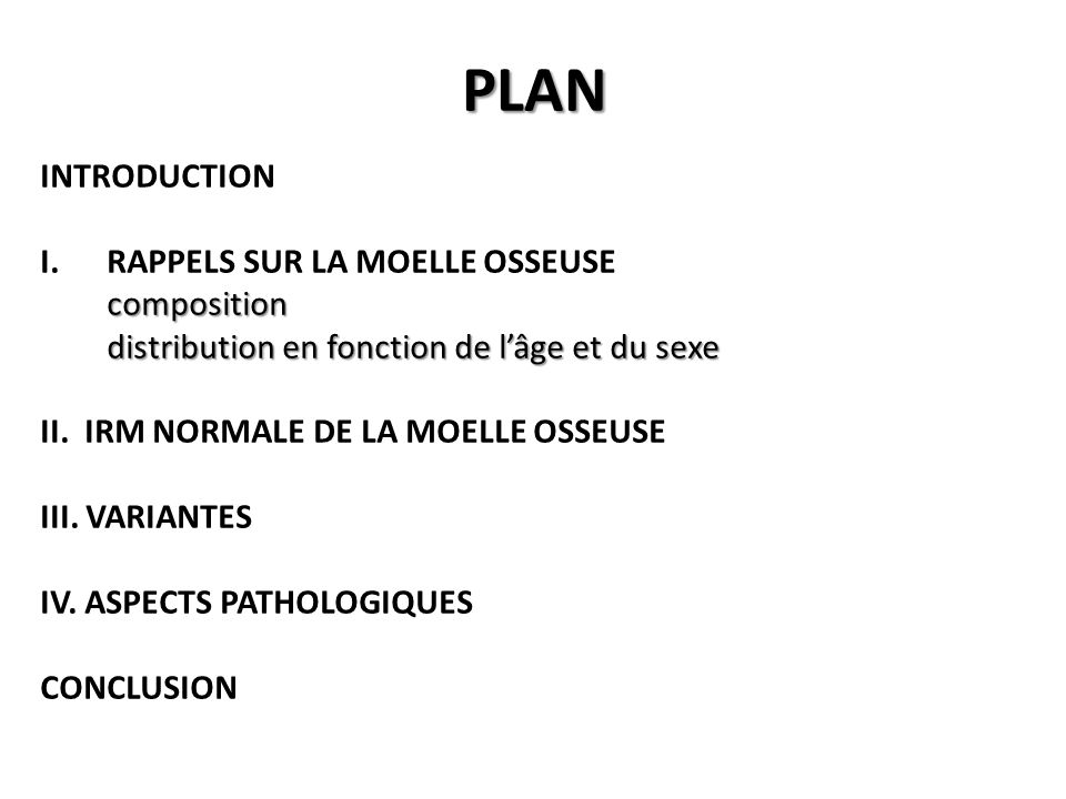 PLAN INTRODUCTION RAPPELS SUR LA MOELLE OSSEUSE composition