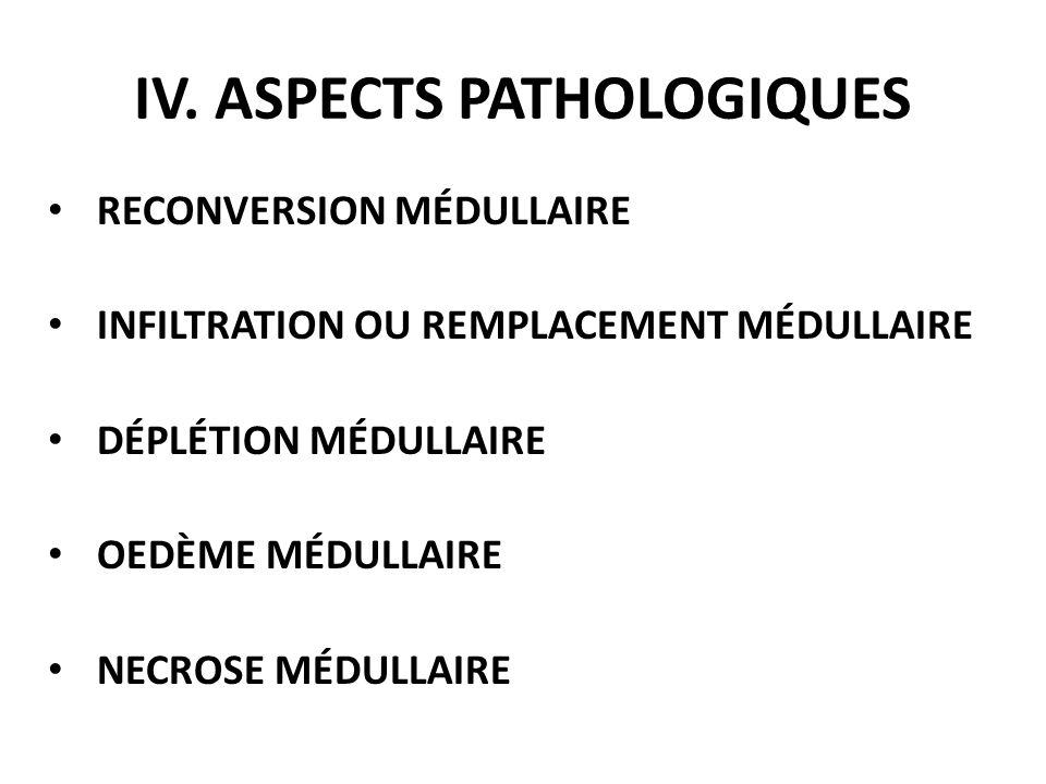 IV. ASPECTS PATHOLOGIQUES