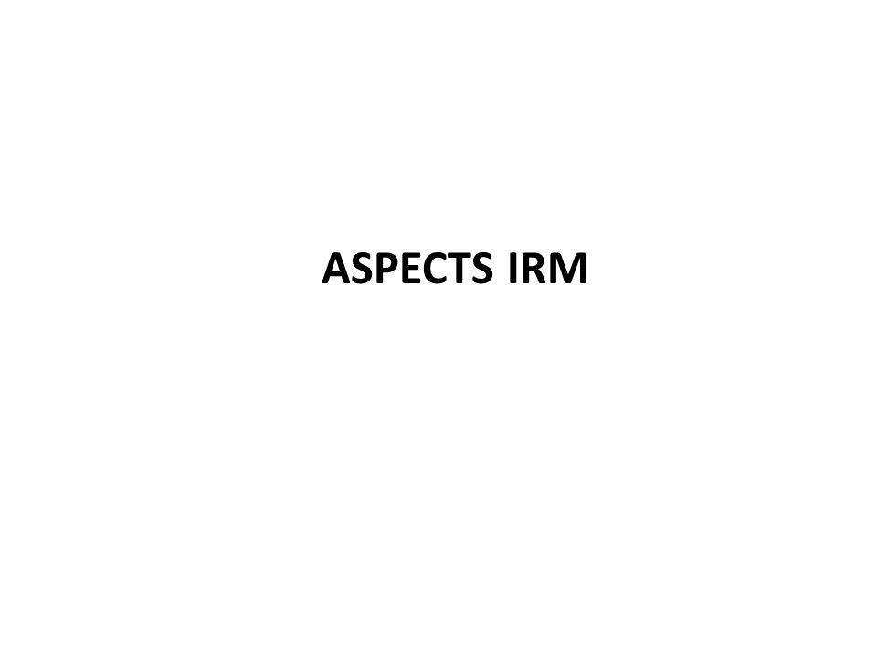 ASPECTS IRM