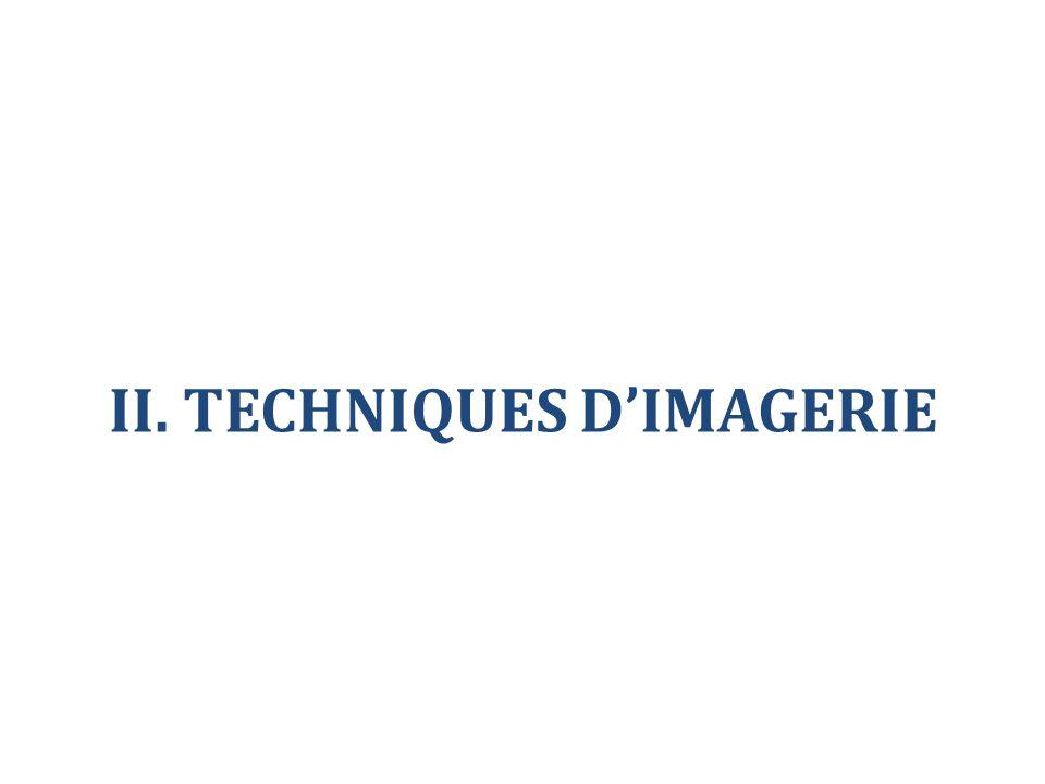 II. TECHNIQUES D'IMAGERIE