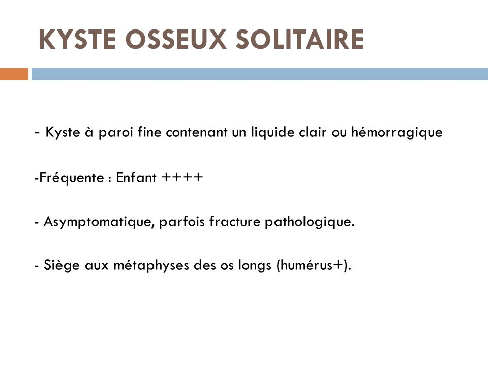 KYSTE OSSEUX SOLITAIRE