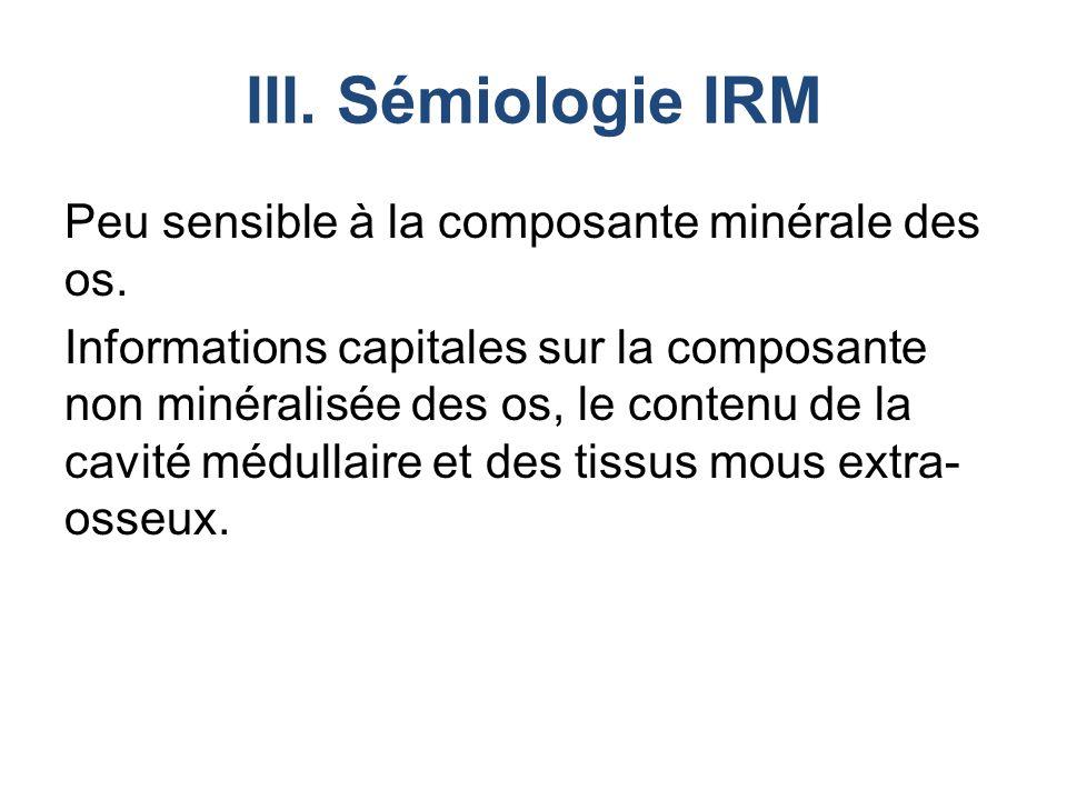 III. Sémiologie IRM