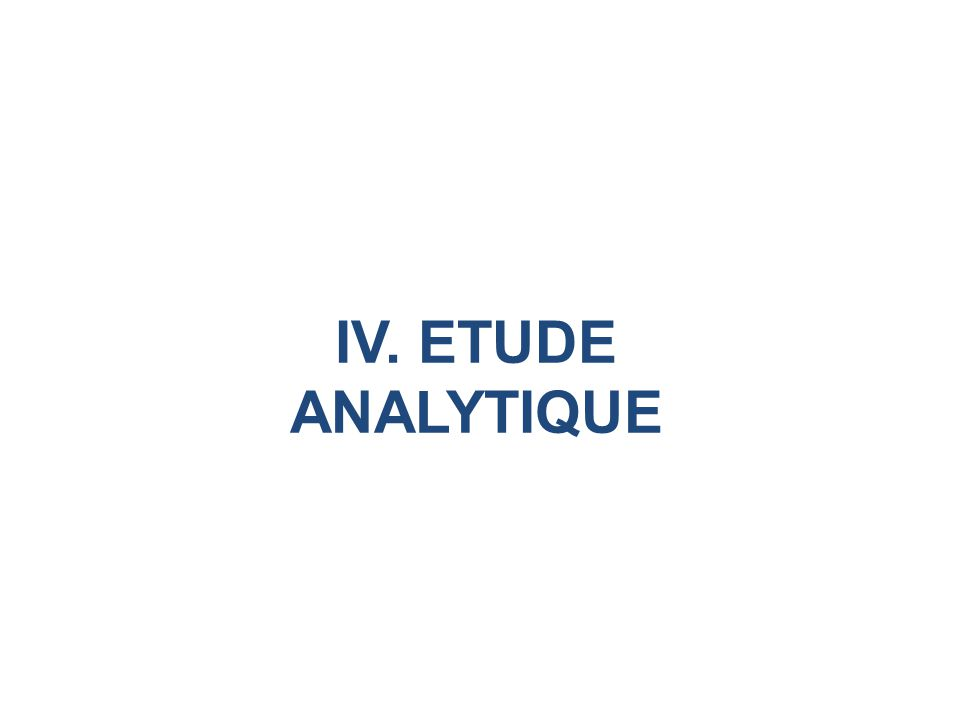 IV. ETUDE ANALYTIQUE