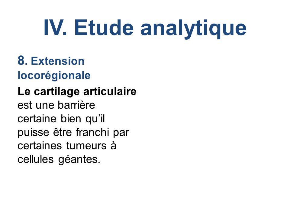 IV. Etude analytique 8. Extension locorégionale