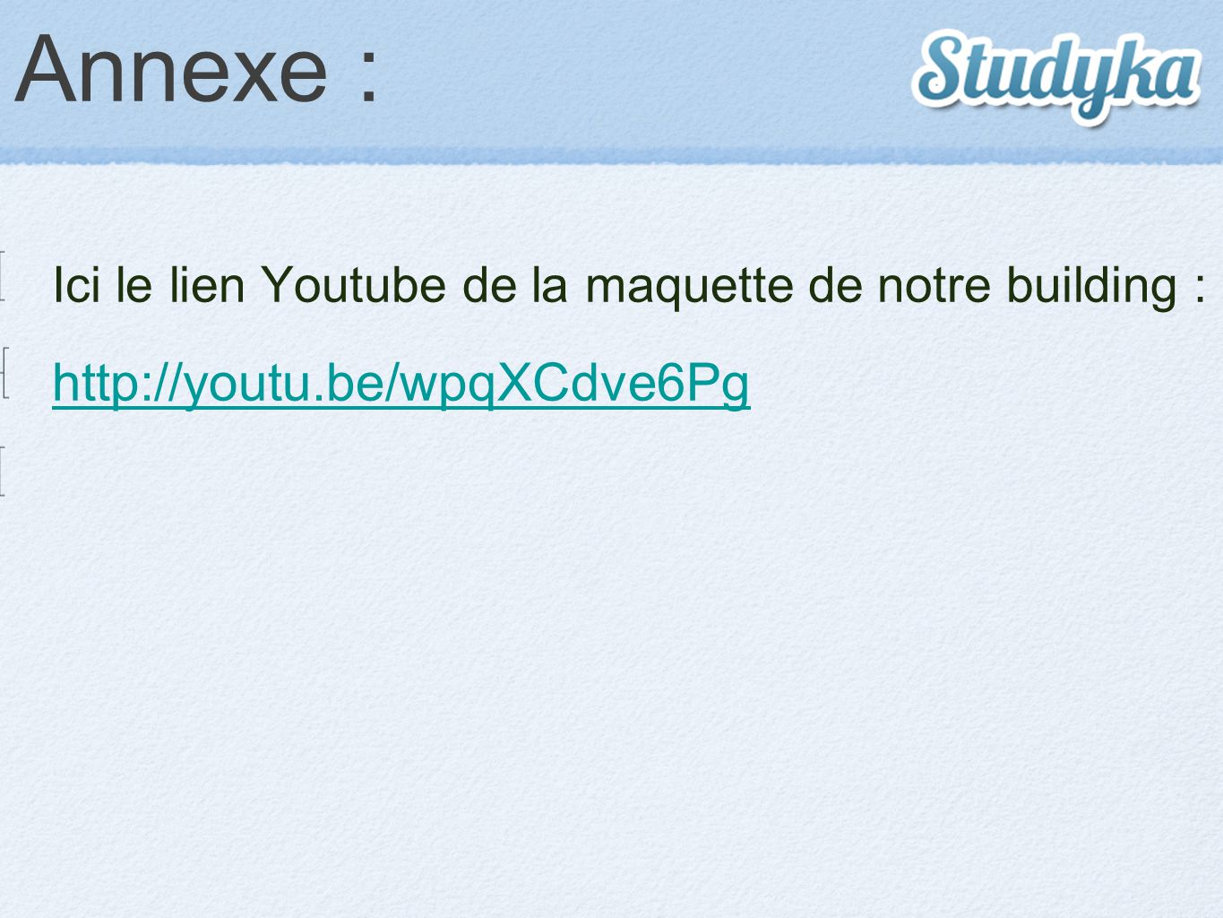 Annexe : http://youtu.be/wpqXCdve6Pg
