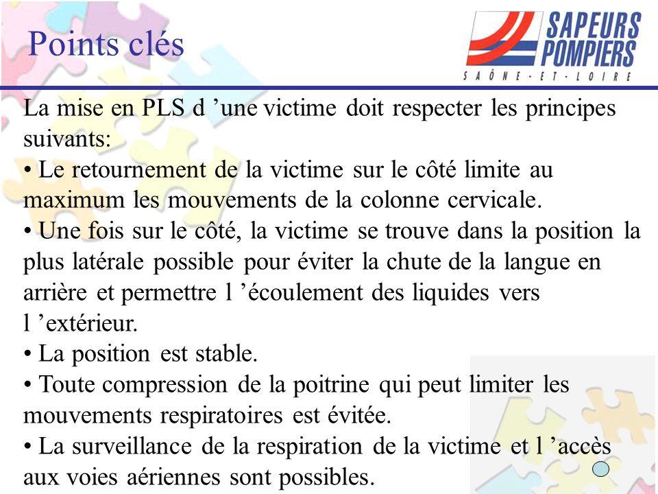 Points clés La mise en PLS d 'une victime doit respecter les principes suivants: