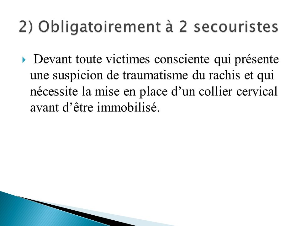 2) Obligatoirement à 2 secouristes
