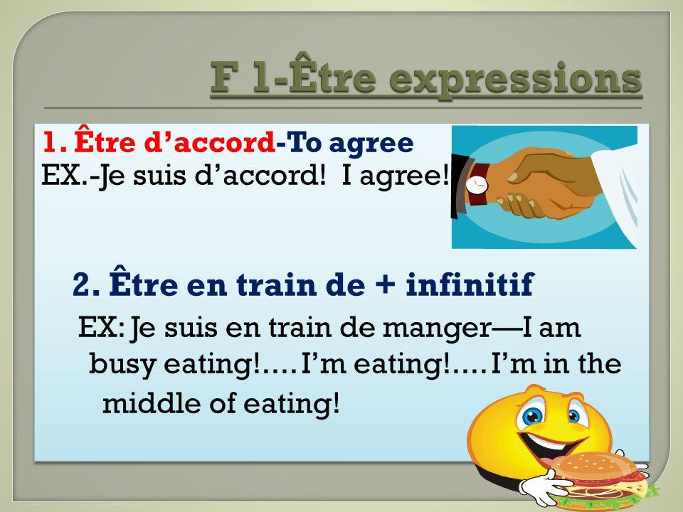 F 1-Être expressions 2. Être en train de + infinitif