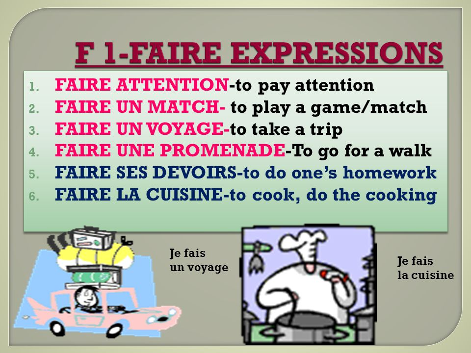 F 1-FAIRE EXPRESSIONS FAIRE ATTENTION-to pay attention