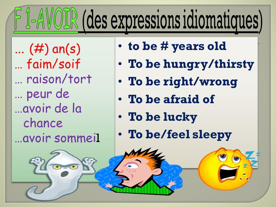 F 1-AVOIR (des expressions idiomatiques)