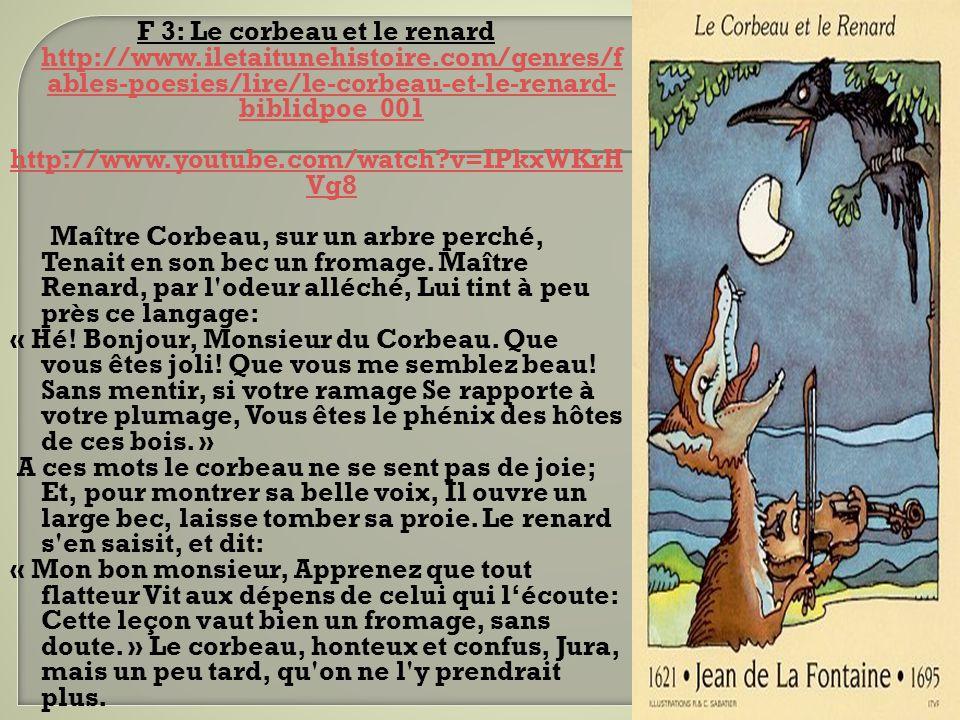 F 3: Le corbeau et le renard http://www. iletaitunehistoire