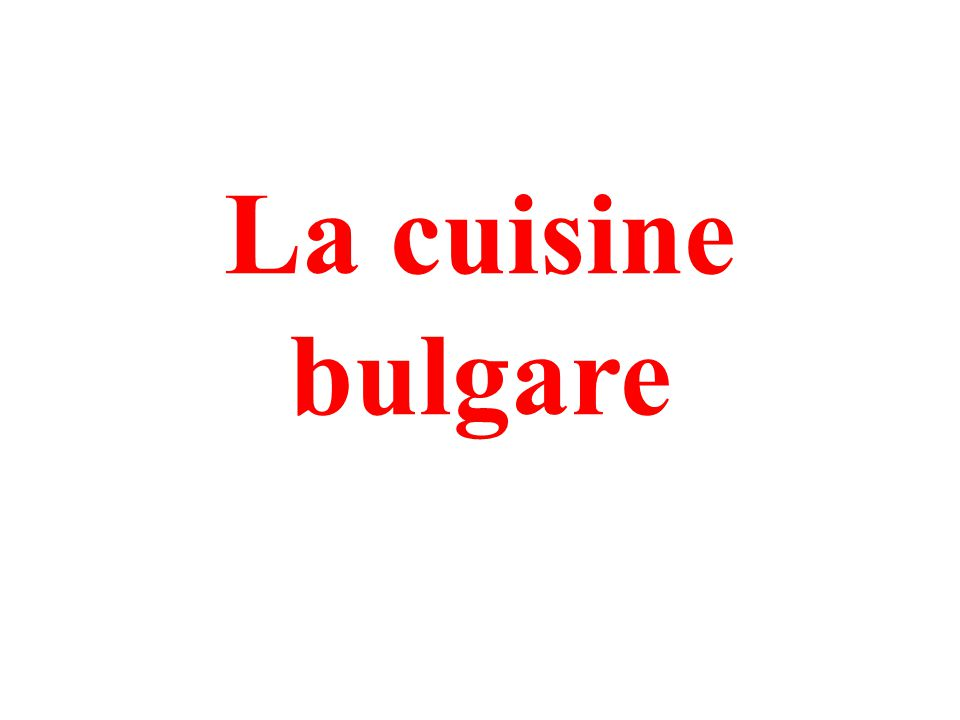 La cuisine bulgare