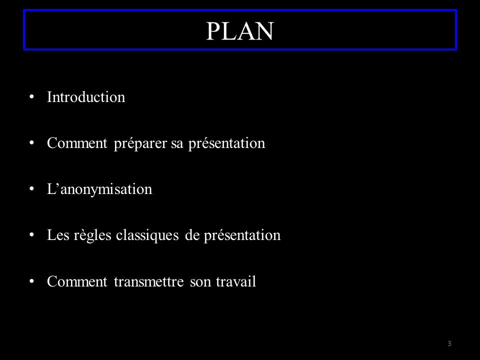 PLAN Introduction Comment préparer sa présentation L'anonymisation