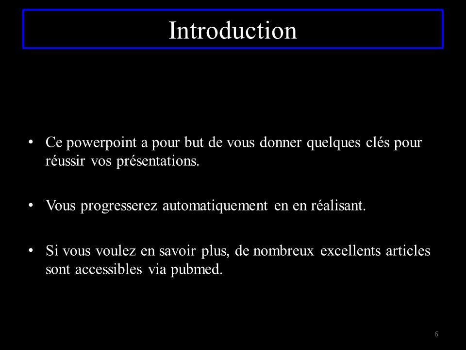 Introduction Ce powerpoint a pour but de vous donner quelques clés pour réussir vos présentations.