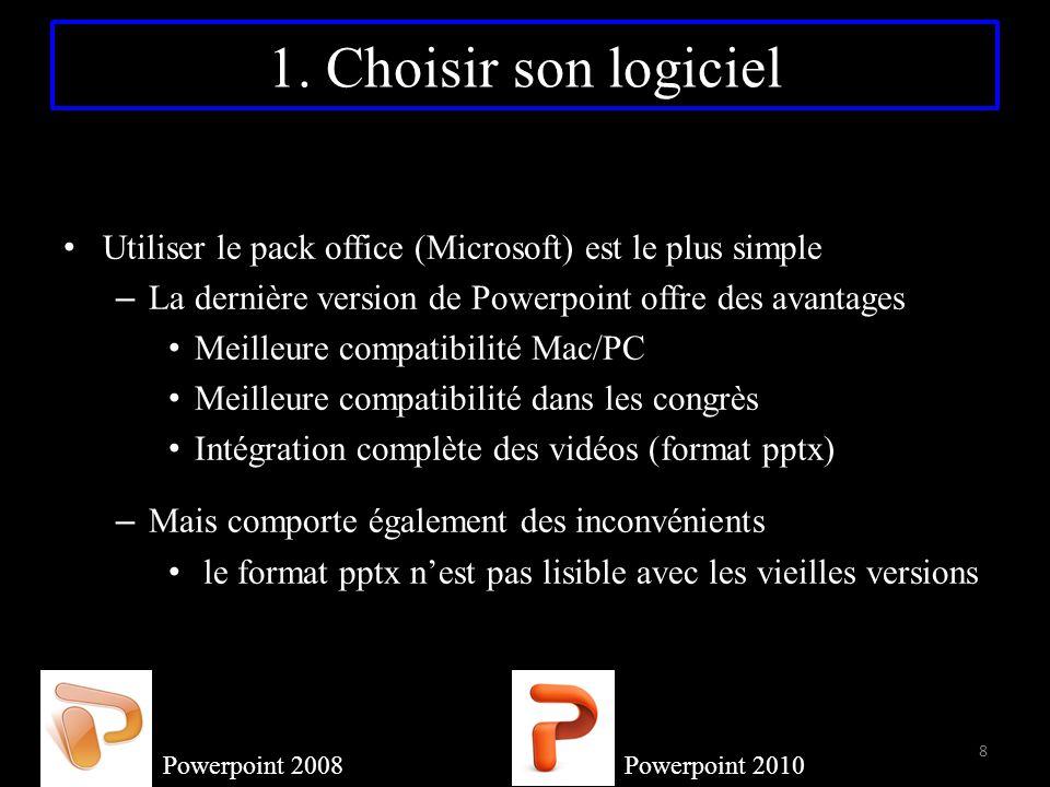 1. Choisir son logiciel Utiliser le pack office (Microsoft) est le plus simple. La dernière version de Powerpoint offre des avantages.