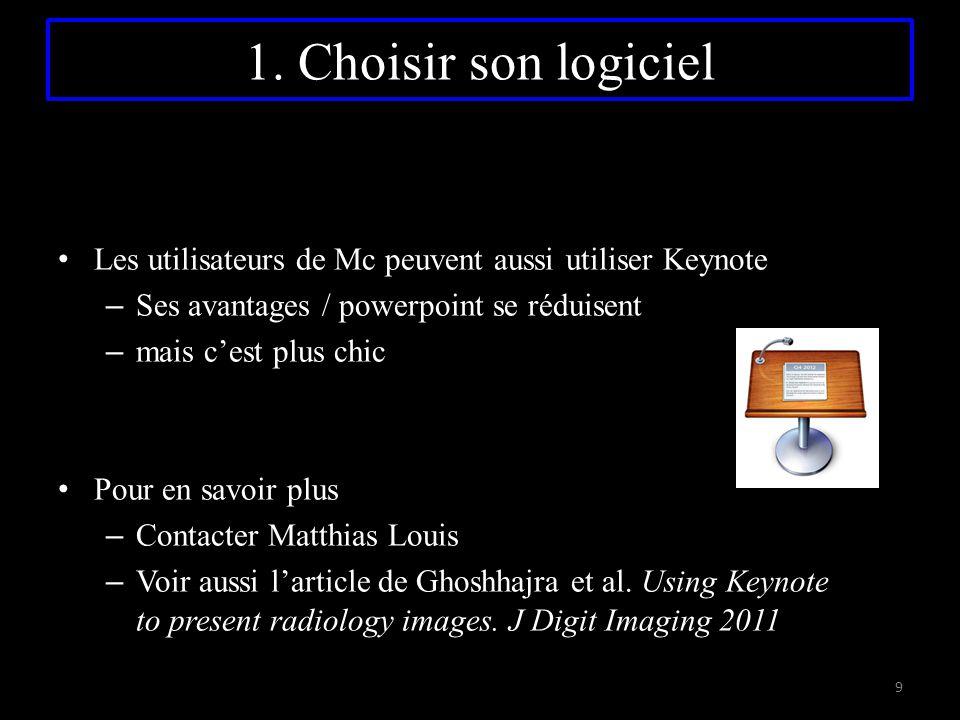 1. Choisir son logiciel Les utilisateurs de Mc peuvent aussi utiliser Keynote. Ses avantages / powerpoint se réduisent.