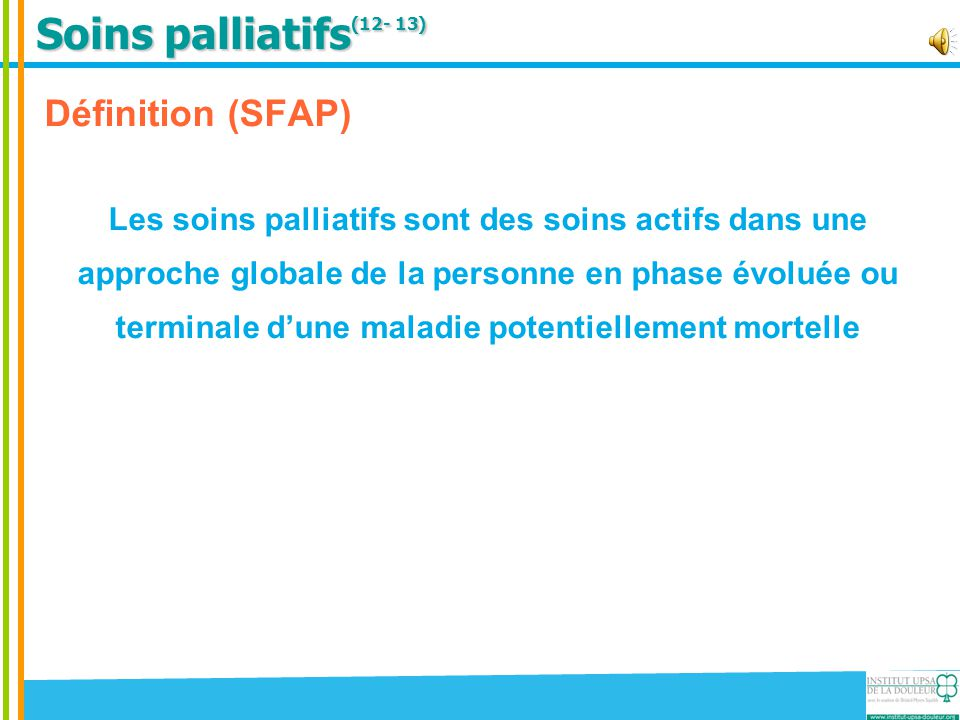 Soins palliatifs(12- 13) Définition (SFAP)