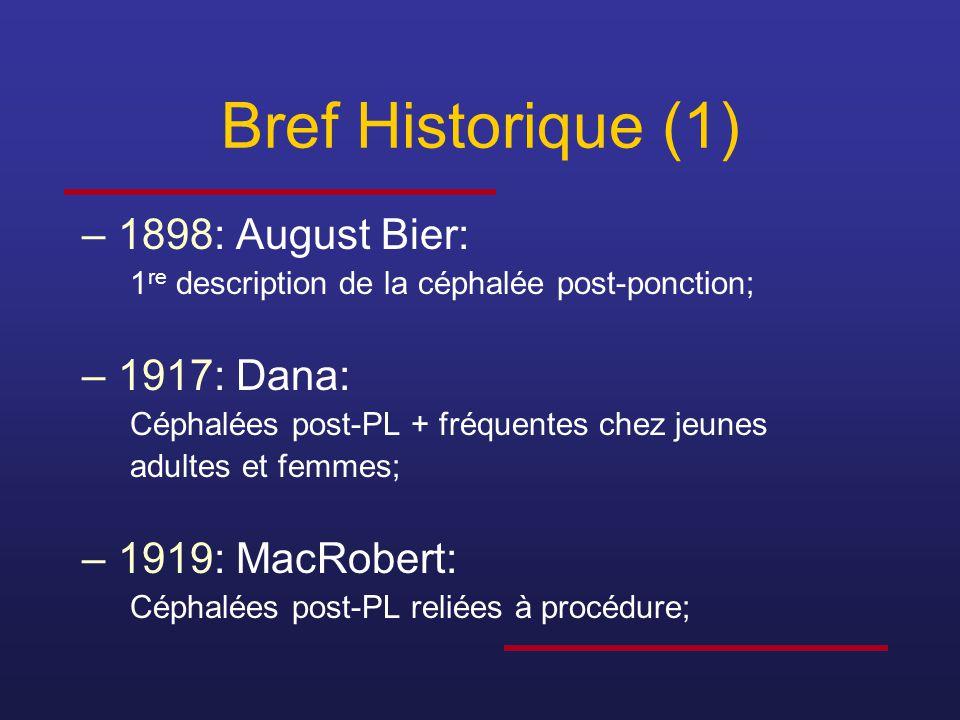 Bref Historique (1) 1898: August Bier: 1917: Dana: 1919: MacRobert: