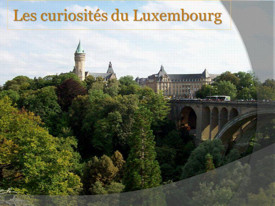 Les curiosités du Luxembourg