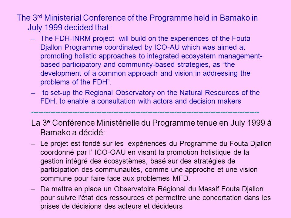 The 3rd Ministerial Conference of the Programme held in Bamako in July 1999 decided that: