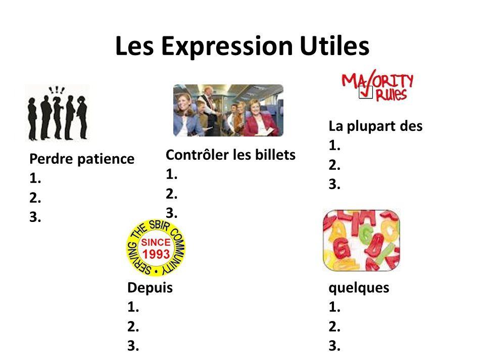 Les Expression Utiles La plupart des 1. 2. 3. Contrôler les billets 1.