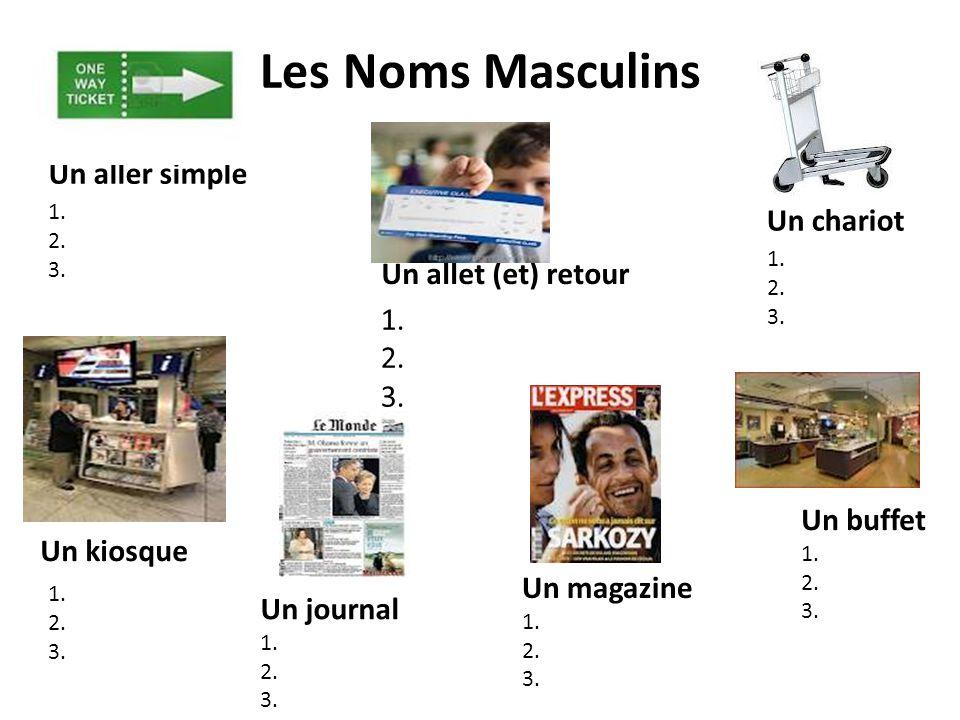 Les Noms Masculins Un aller simple Un chariot Un allet (et) retour 1.