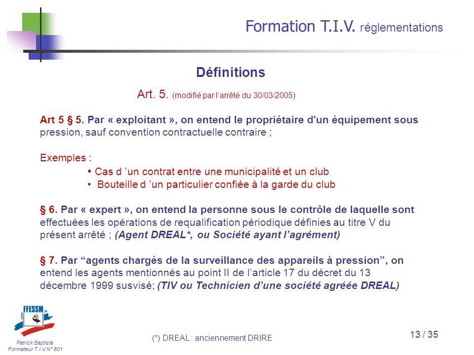Définitions Art. 5. (modifié par l'arrêté du 30/03/2005)