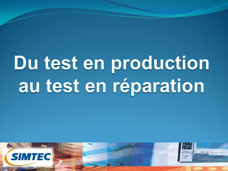 Du test en production au test en réparation