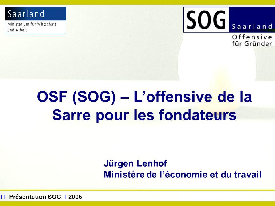 OSF (SOG) – L'offensive de la Sarre pour les fondateurs