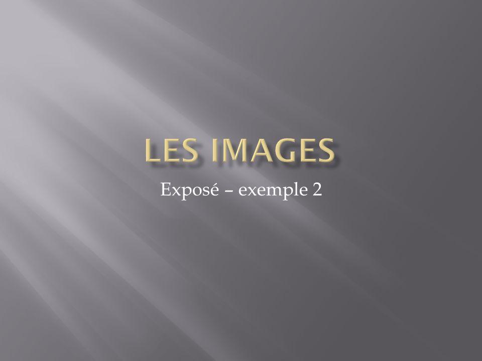 Les images Exposé – exemple 2