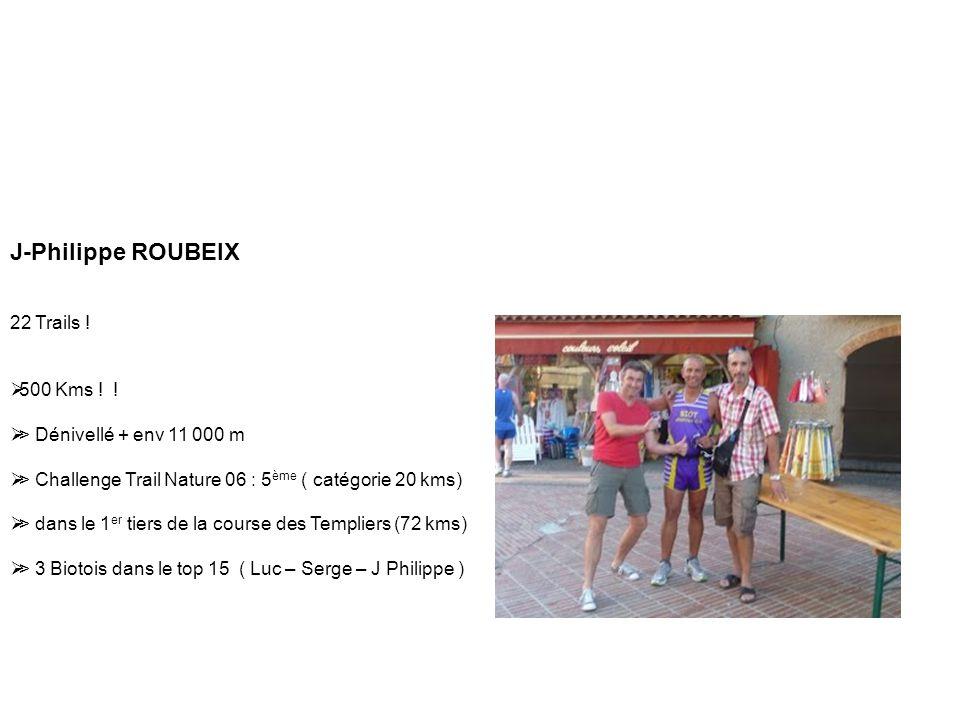 J-Philippe ROUBEIX 22 Trails ! 500 Kms ! !