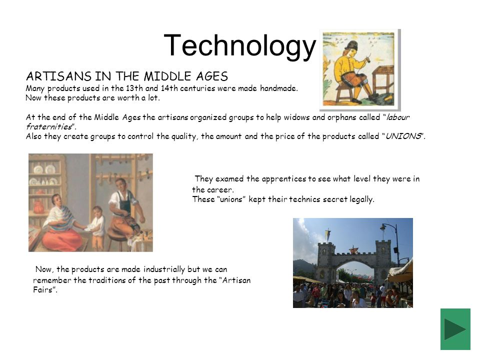 Technology ARTISANS IN THE MIDDLE AGES