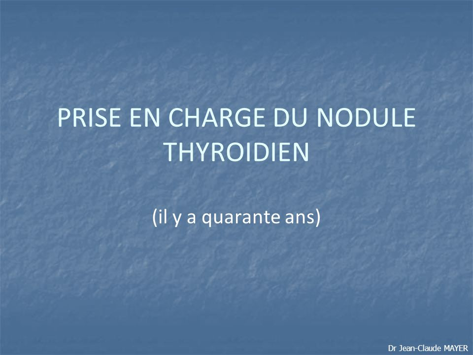 PRISE EN CHARGE DU NODULE THYROIDIEN
