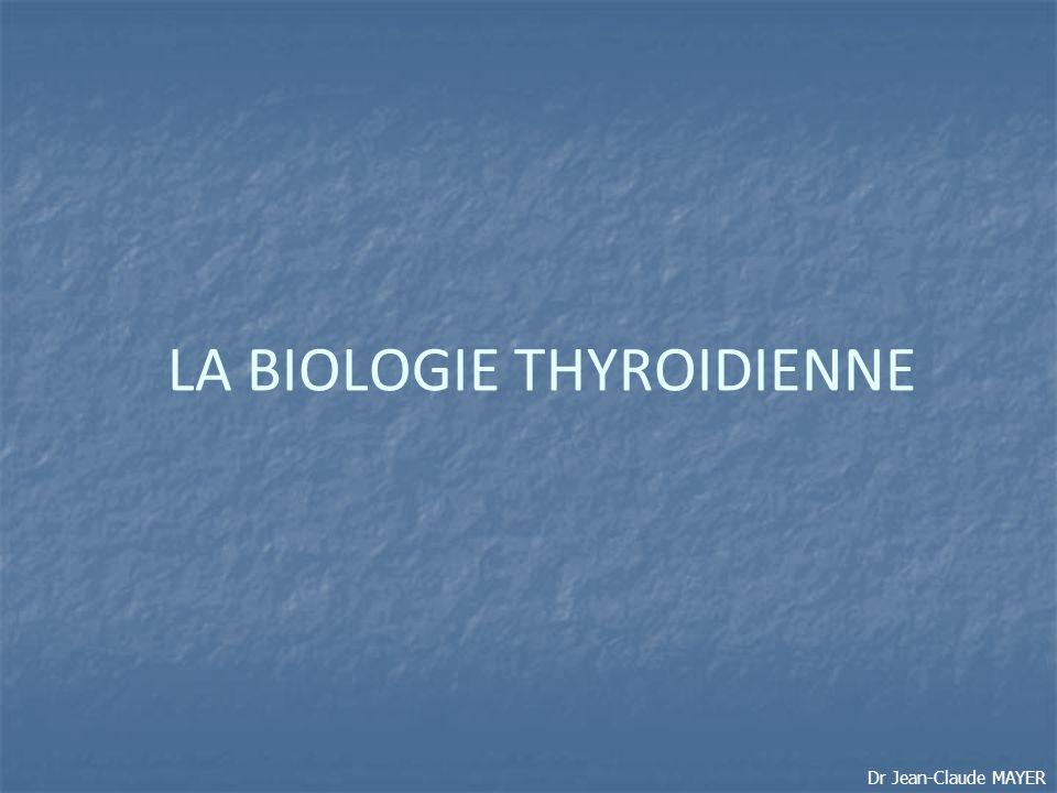LA BIOLOGIE THYROIDIENNE