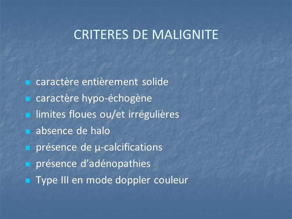 CRITERES DE MALIGNITE caractère entièrement solide