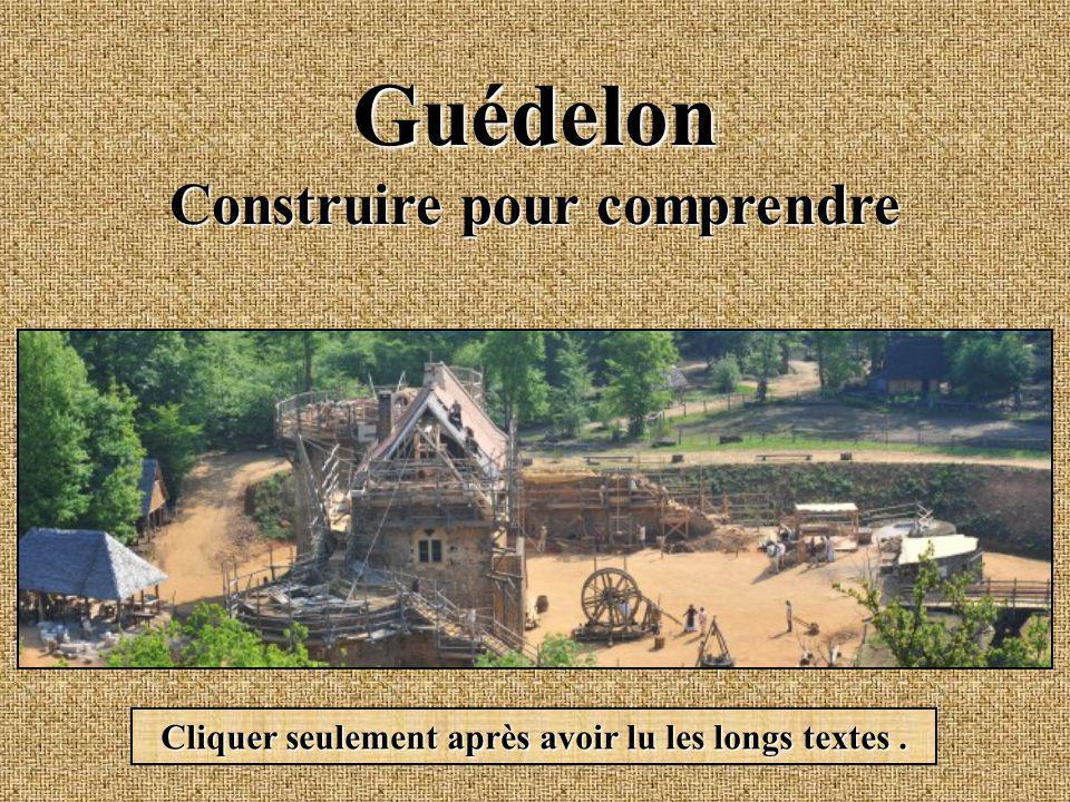 Guédelon Construire pour comprendre