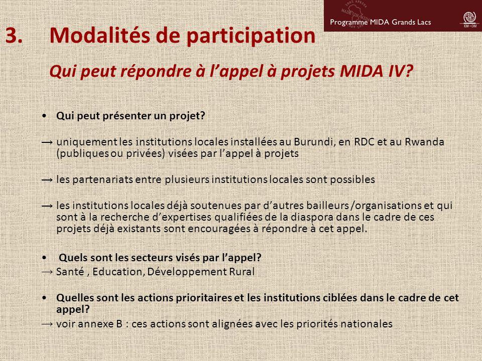 Modalités de participation Qui peut répondre à l'appel à projets MIDA IV