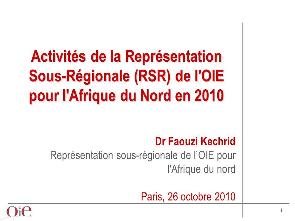 Activités de la Représentation Sous-Régionale (RSR) de l OIE pour l Afrique du Nord en 2010