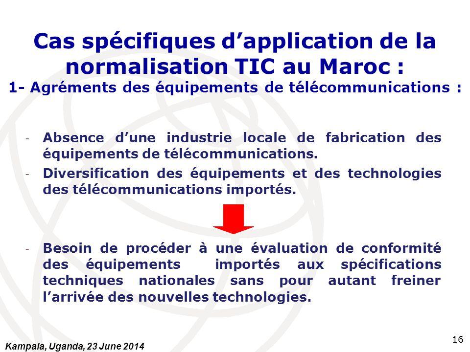 Cas spécifiques d'application de la normalisation TIC au Maroc : 1- Agréments des équipements de télécommunications :