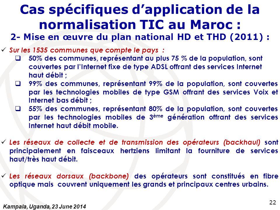 Cas spécifiques d'application de la normalisation TIC au Maroc : 2- Mise en œuvre du plan national HD et THD (2011) :