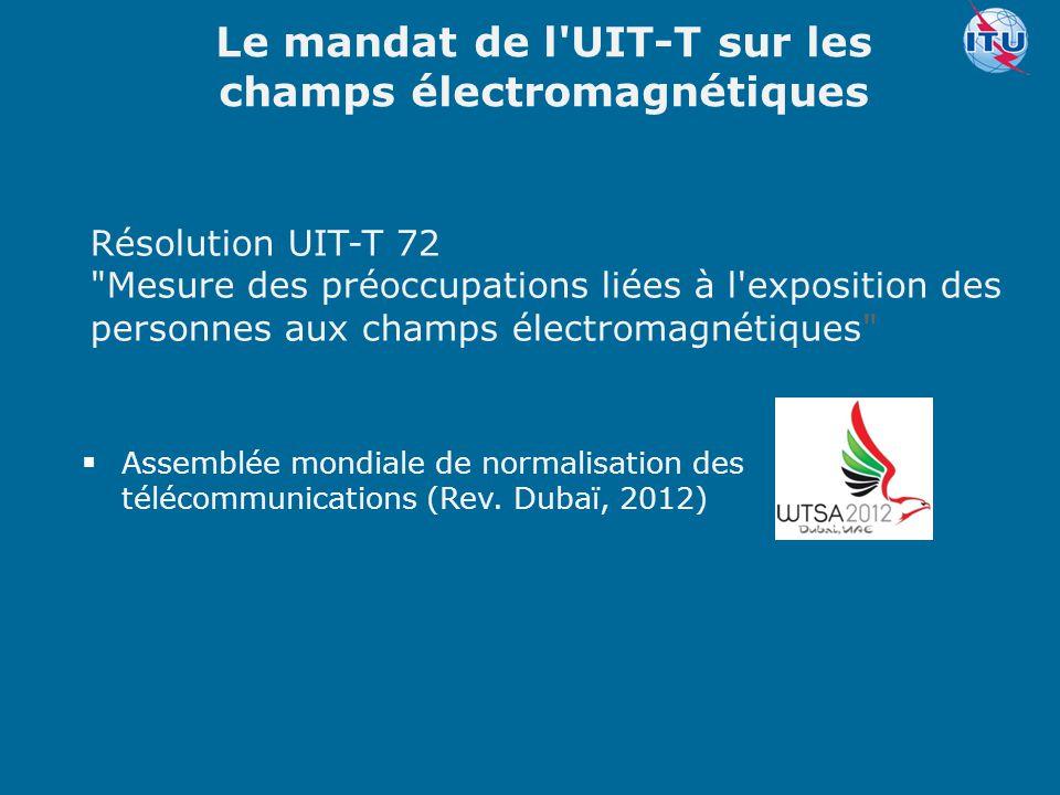 Le mandat de l UIT-T sur les champs électromagnétiques