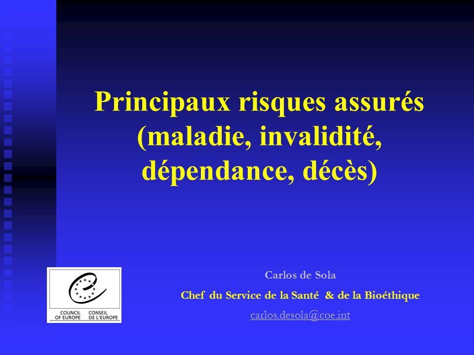 Principaux risques assurés (maladie, invalidité, dépendance, décès)