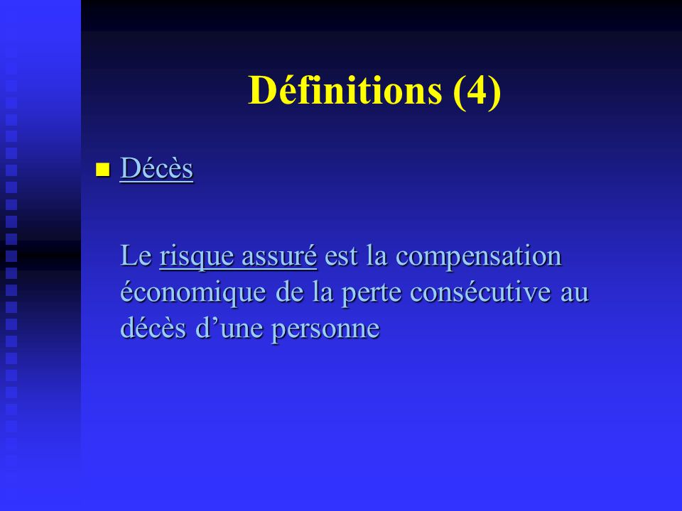Définitions (4) Décès.