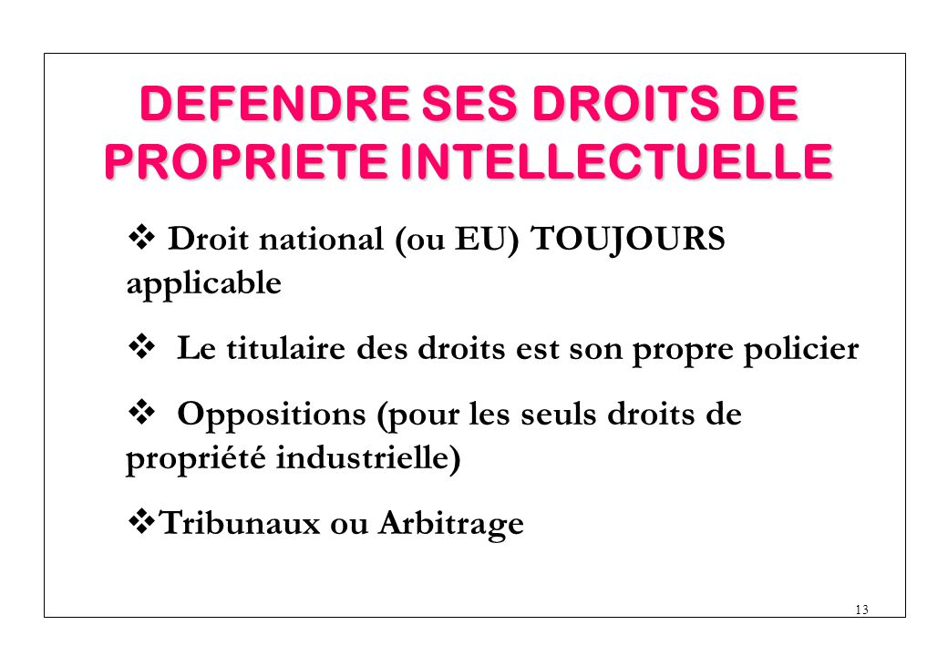 DEFENDRE SES DROITS DE PROPRIETE INTELLECTUELLE
