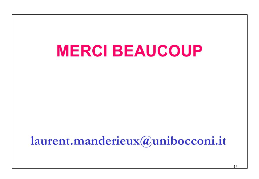 MERCI BEAUCOUP laurent.manderieux@unibocconi.it