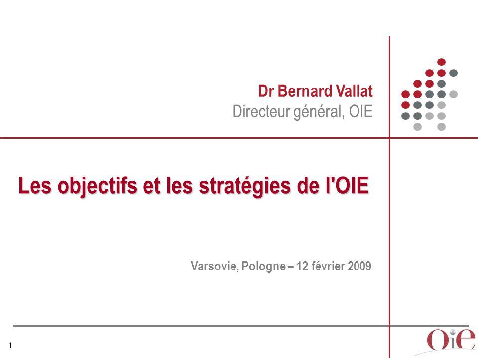 Les objectifs et les stratégies de l OIE