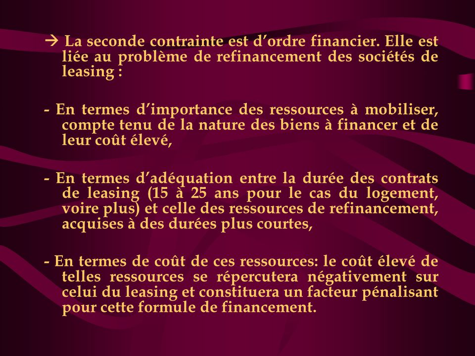  La seconde contrainte est d'ordre financier