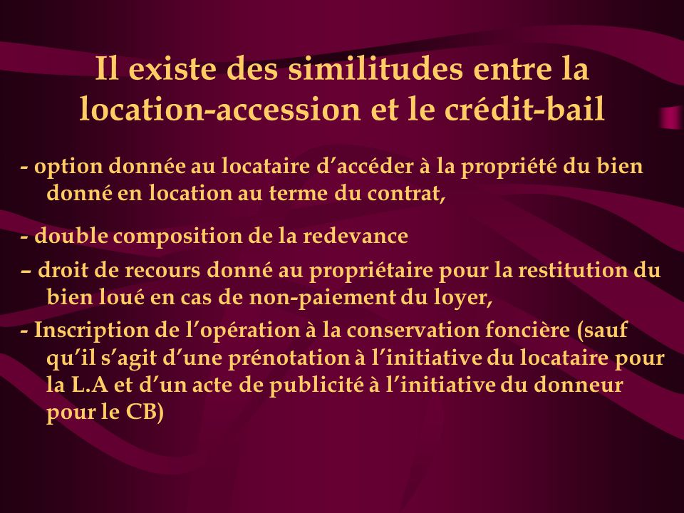 Il existe des similitudes entre la location-accession et le crédit-bail