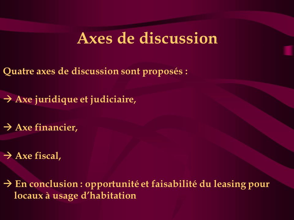 Axes de discussion Quatre axes de discussion sont proposés :
